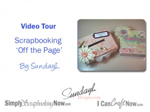 Scrapbooking Off the Page - Video Tour by SundayL